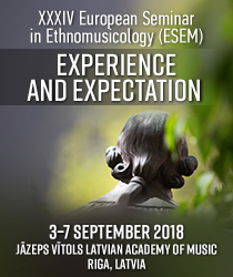 The 34th European Seminar in Ethnomusicology (ESEM) in Riga